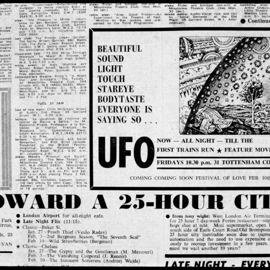 Copy of a newspaper advertisement for the UFO club at 31 Tottenham Court Road. Text reads: Beautiful Sound Light Touch StarEye BodyTaste Everyone Is Saying SoÉ UFO Now-All Night-Till The First Trains Run ¥ Feature Movie